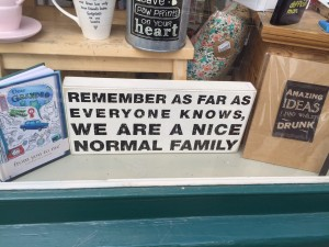 I was quite taken with this sign in a Rye giftshop ....