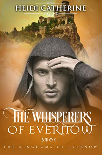 The Whisperers of Evernow, Heidi Catherine