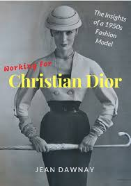 Working for Christian Dior by Jean Dawnay